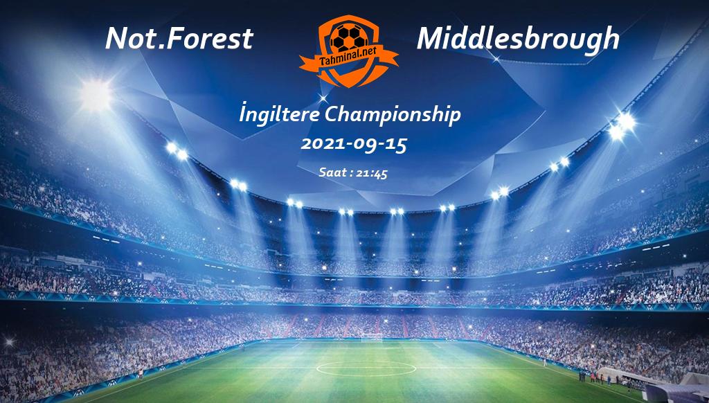 Not.Forest - Middlesbrough 15 Eylül Maç Tahmini ve Analizi